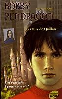 Les Jeux de Quillan (Bobby Pendragon, #7)