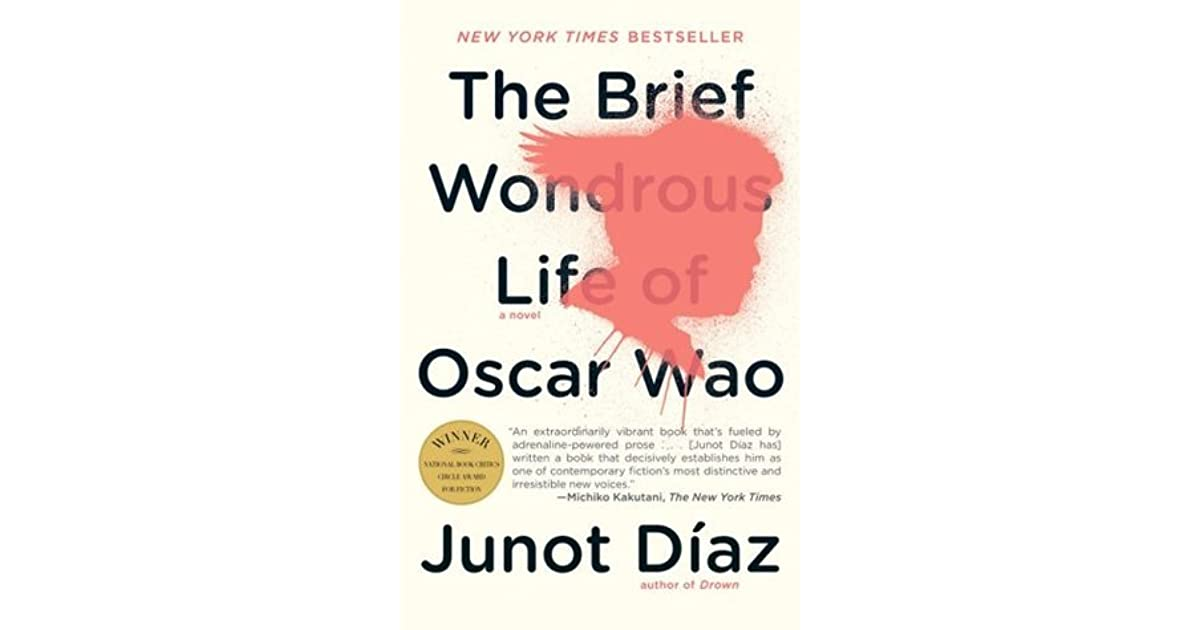 "junot diazs the brief wondrous life of oscar wao essay 127 from the brief wondrous life of oscar wao by junot díaz ""an extraordinarily vibrant book that's fueled by andrenaline-powered prosea book that decisively."