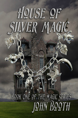 House of Silver Magic by John Booth