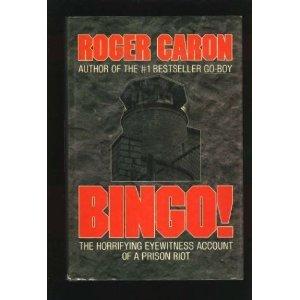Bingo! The Horrifying Eyewitness Account of a Prison Riot