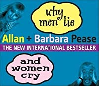 Why Men Lie & Women Cry: How to get what you want from life by asking