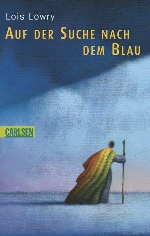 Auf der Suche nach dem Blau by Lois Lowry