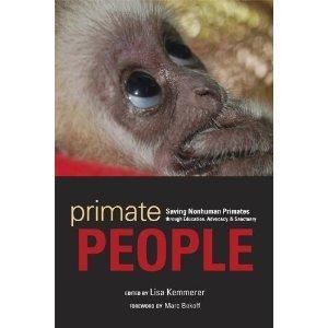 Primate People: Saving Nonhuman Primates through Education, Advocacy, and Sanctuary