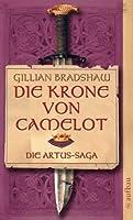 Die Krone Von Camelot: Die Artus Saga. Band 3