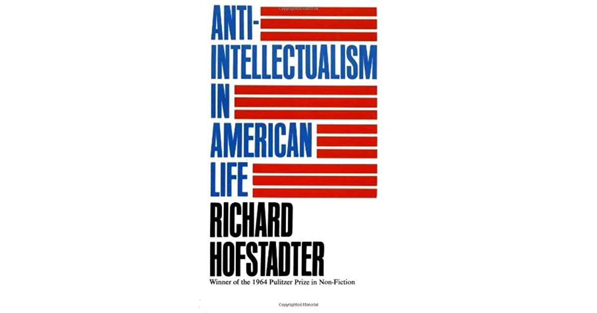 an introduction to the disturbing movement of anti intellectualism in america Reddit: the front page of there's a lot of anti-intellectualism towards agree that hillary caused the iraq war and the problem with america is that we don't.