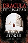 Dracula, the Un-Dead by Dacre Stoker
