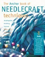 The Anchor Book of Needlecraft Techniques