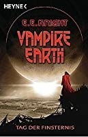 Tag der Finsternis (Vampire Earth, #1)