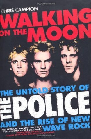 Walking-on-the-Moon-The-Untold-Story-of-the-Police-and-the-Rise-of-New-Wave-Rock