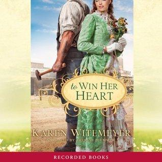 Ebook To Win Her Heart By Karen Witemeyer