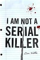 I Am Not a Serial Killer (John Cleaver, #1)