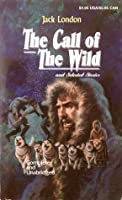 The Call Of The Wild & Selected Stories
