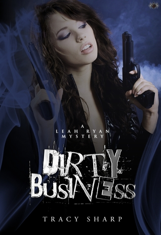 Dirty Business (The Leah Ryan Mysteries, #3)