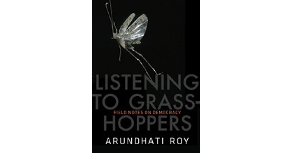 Field notes on democracy listening to grasshoppers by arundhati roy fandeluxe Choice Image