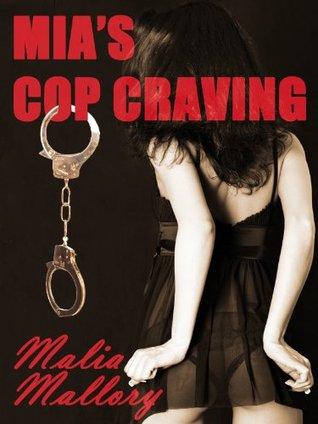 Mia's Cop Craving