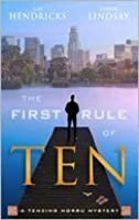 The First Rule of Ten: A Tenzing Norbu Mystery  (A Tenzing Norbu Mystery, #1 )