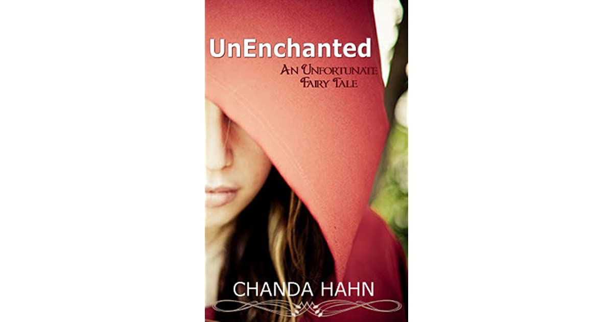 UnEnchanted (An Unfortunate Fairy Tale, #1) by Chanda Hahn