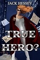 True Hero?