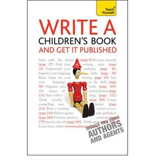 Write a Children's Book and Get it Published (Teach Yourself)