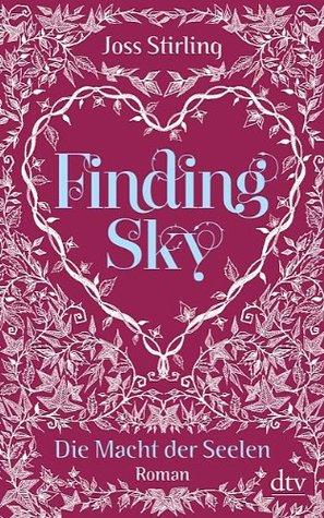Finding Sky - Die Macht der Seelen (Benedicts, #1)