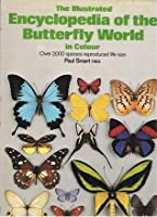 The Illustrated Encyclopedia Of The Butterfly World