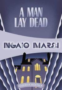 Cover of A Man Lay Dead (Roderick Alleyn, #1) by Ngaio Marsh