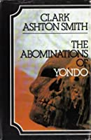 The Abominations of Yondo