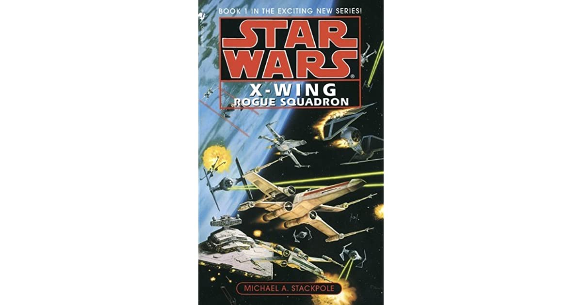 Rogue Squadron (Star Wars: X-Wing, #1) by Michael A  Stackpole