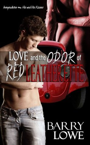Love and the Odor of Red Leatherette