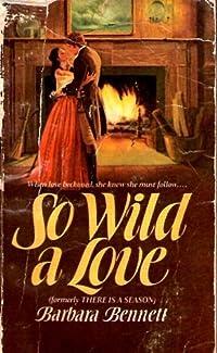 So Wild a Love