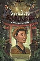 Les filles du samouraï, Tome 4 : L'ultime vengeance (Broché)
