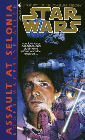 Assault at Selonia (Star Wars: The Corellian Trilogy, #2)