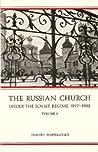 The Russian Church Under The Soviet Regime, 1917-1982 vol. 1