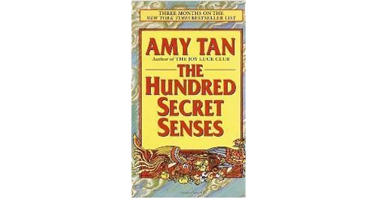 an analysis of the main characters in the hundred secret senses by amy tan In the hundred secret senses, a romance and mystery novel, amy tan tells the story of olivia and her half-sister kwan - how they grow up together the novel has two main characters, kwan and olivia kwan and olivia share the same father, but after his death, kwan moves to california to live.