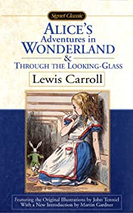 Alice's Adventures in Wonderland / Through the Looking-Glass