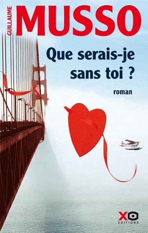 Que Serais Je Sans Toi By Guillaume Musso