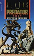 Aliens vs. Predator: Prey (Aliens Vs. Predator, # 1)