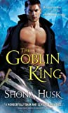 The Goblin King (Shadowlands, #1)