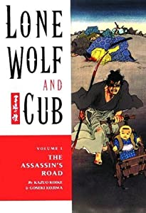 Lone Wolf and Cub, Vol. 1: The Assassin's Road (Lone Wolf and Cub, #1)