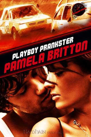 Playboy Prankster (Extreme Racing, #1)
