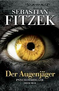 Der Augenjäger (Der Augensammler, #2)