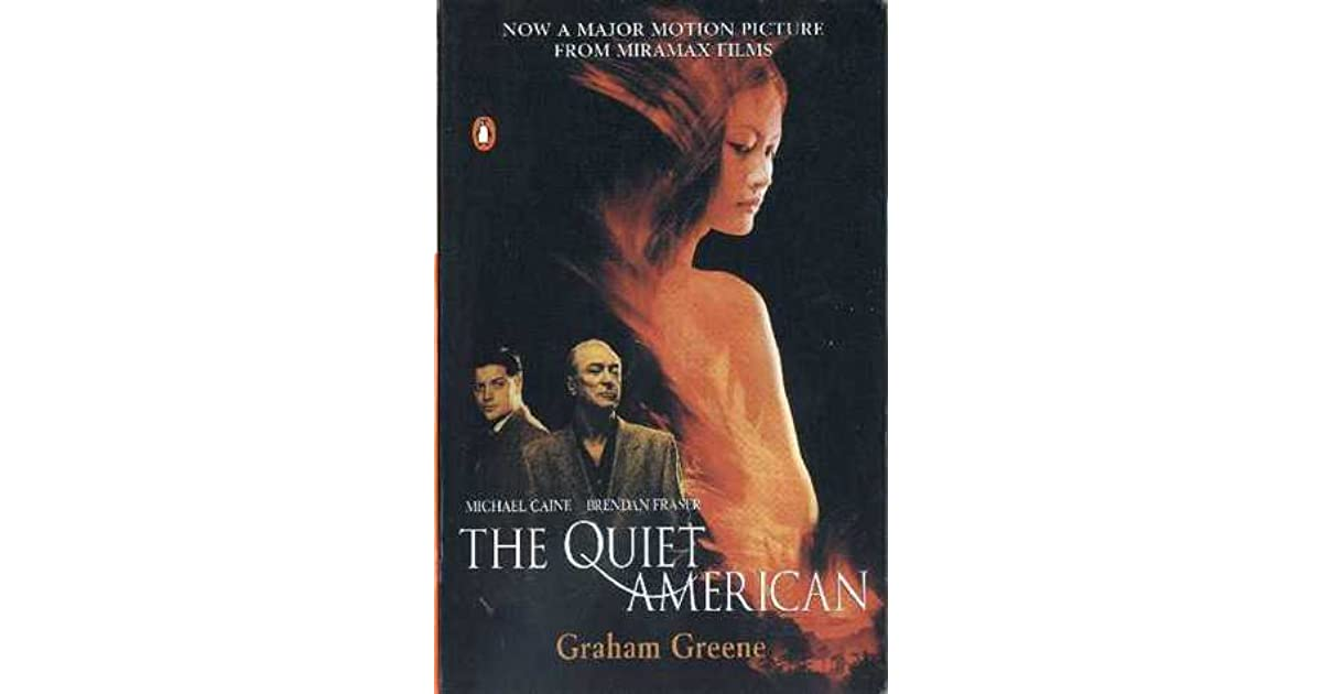 the quiet american by graham greene essay The quiet american how long can you sit on the fence and not get involved how long before you're forced to choose sides thomas fowler learns the answers to this dilemma the hard way.