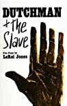 Dutchman & The Slave by Amiri Baraka