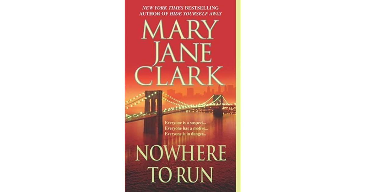 Nowhere To Run Key News 6 By Mary Jane Clark