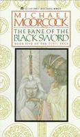 The Bane of the Black Sword (The Elric Saga, #5)