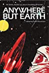 Anywhere but Earth by Keith Stevenson