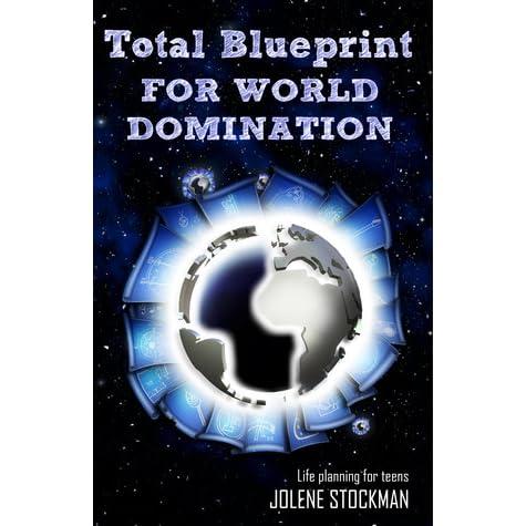 Total blueprint for world domination by jolene stockman malvernweather Choice Image