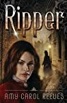 Ripper by Amy Carol Reeves
