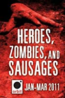 Heroes, Zombies, and Sausages