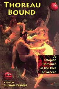 Thoreau Bound: A Utopian Romance in the Isles of Greece